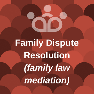 Family Dispute Resolution