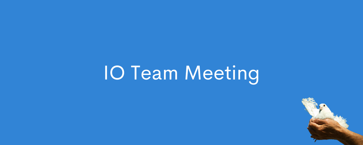 IO Team Meeting